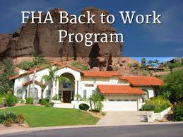 What Is The FHA Back To Work Program