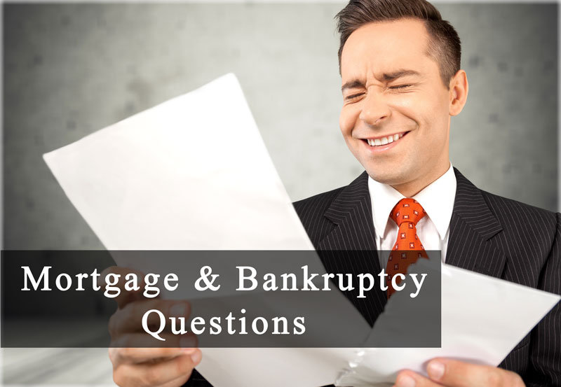 Questions About Mortgage & Bankruptcy