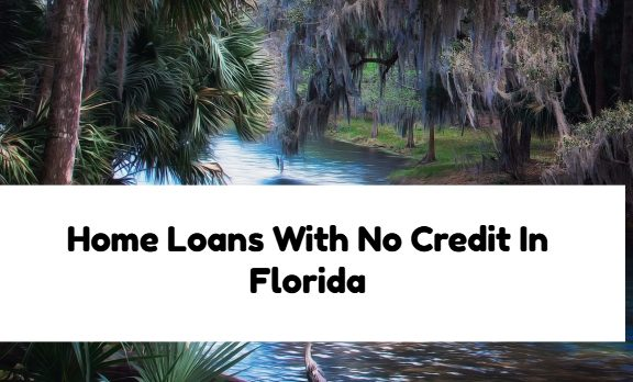 Home Loans With No Credit