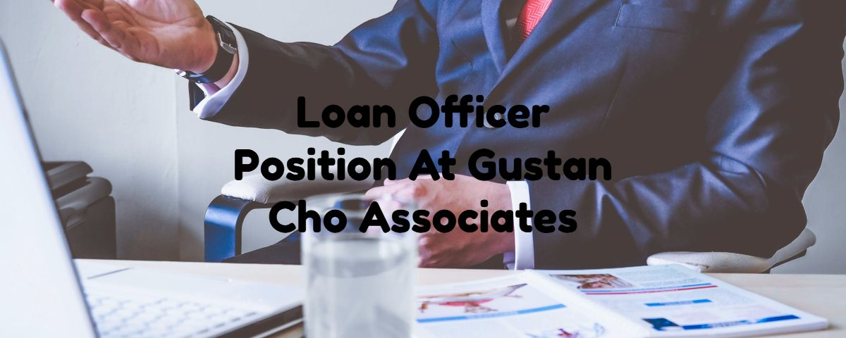 Loan Officer Position At Gustan Cho Associates