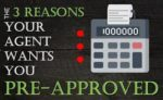 Reasons Real Estate Agents Wants You Pre-Approved Before Showing Homes