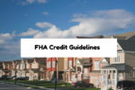2017 FHA Credit Score Guidelines