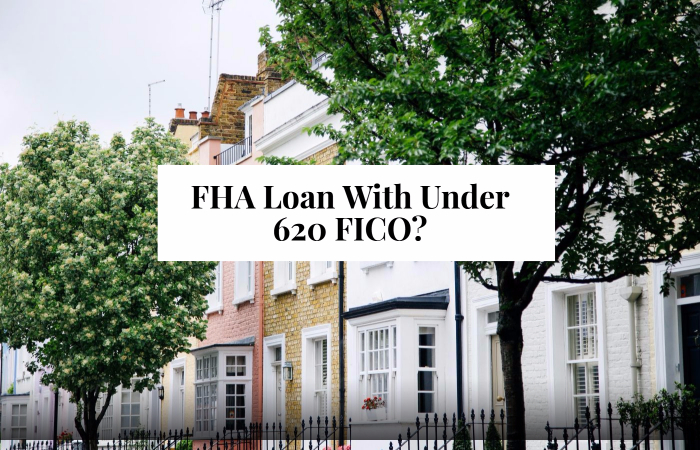 FHA Loan With Under 620