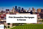 How To Qualify For FHA Streamline Refinance Mortgages In Kansas
