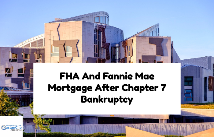 FHA And Fannie Mae Mortgage After Chapter 7 Bankruptcy