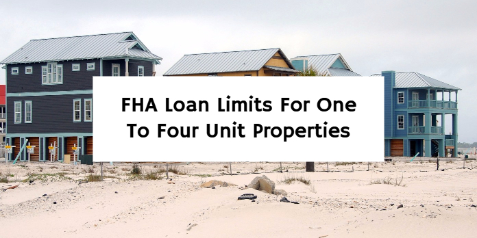 FHA Loan Limits For One To Four Unit Properties