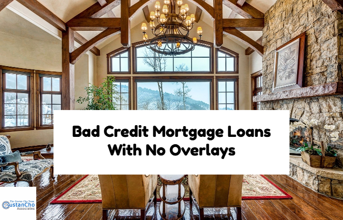 Bad Credit Home Loan With No Overlays