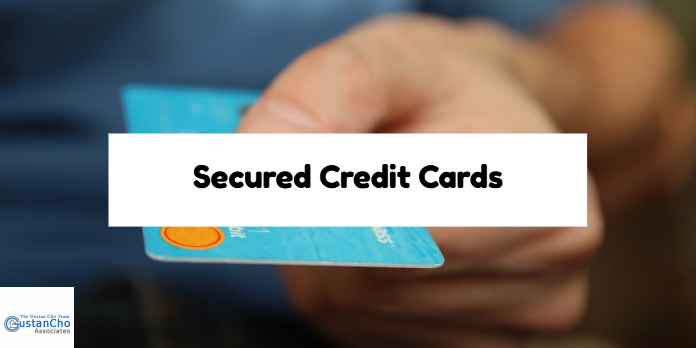 Secured Credit Cards To Re-Establish Credit To Qualify For Mortgage