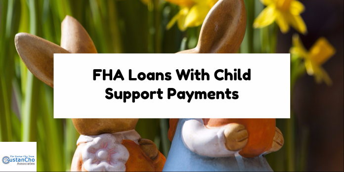 FHA Loans With Child Support Payments