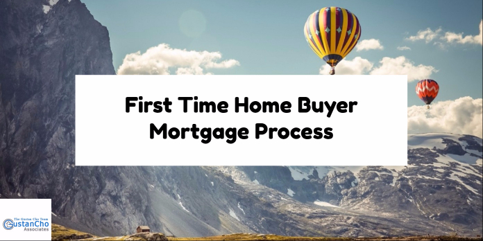 First Time Home Buyer Mortgage Process