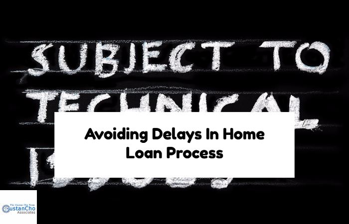 Avoiding Delays In Home Loan Process