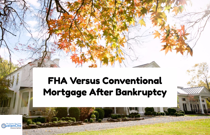 FHA Versus Conventional Mortgage After Bankruptcy