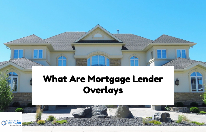 What Are Mortgage Lender Overlays