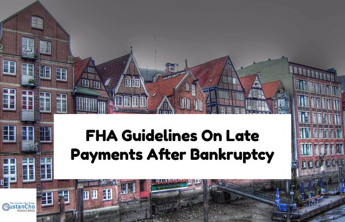 FHA Guidelines On Late Payments After Bankruptcy