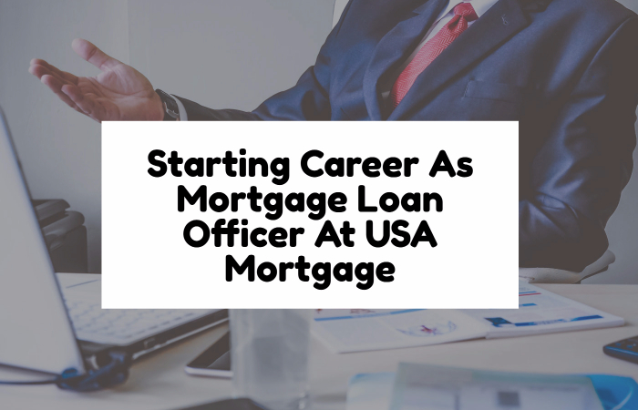 Starting Career As Mortgage Loan Officers At USA Mortgage