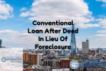 Conventional Loan After Deed In Lieu Of Foreclosure Or Short Sale