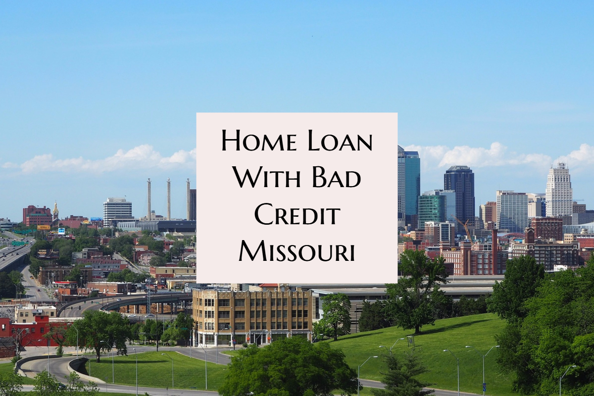 Bad Credit Home Loans Missouri