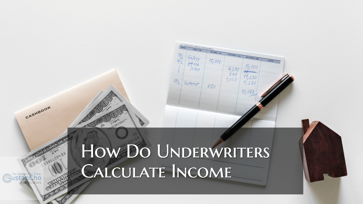 How Do Underwriters Calculate Monthly Income Of Borrowers