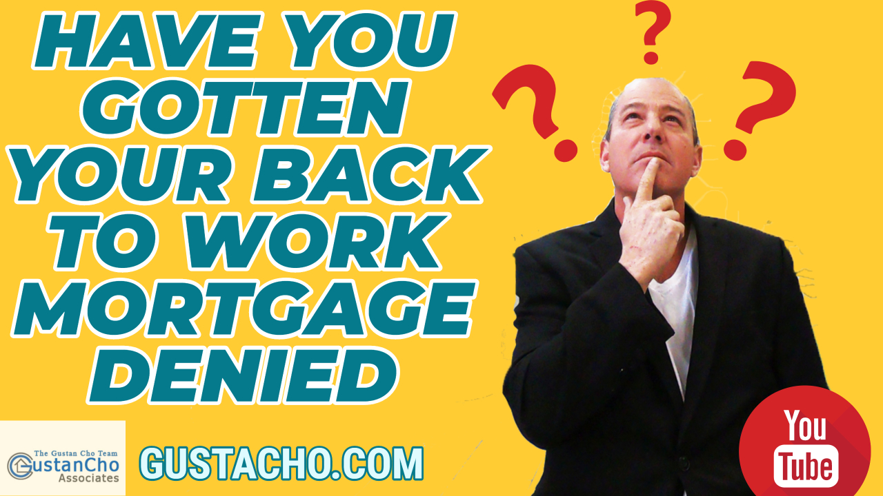 Have You Gotten Your Back To Work Mortgage Denied