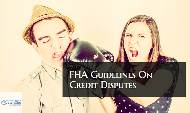 FHA Mortgage Guidelines On Credit Disputes