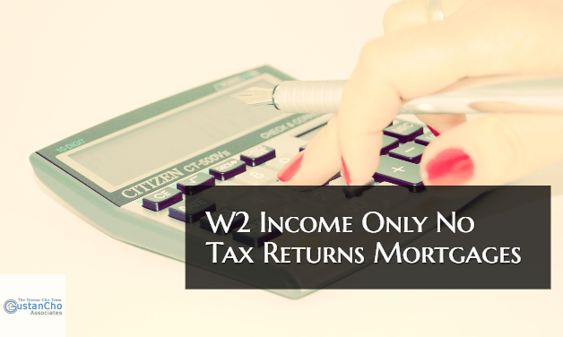 W2 Income Only No Tax Returns Mortgage