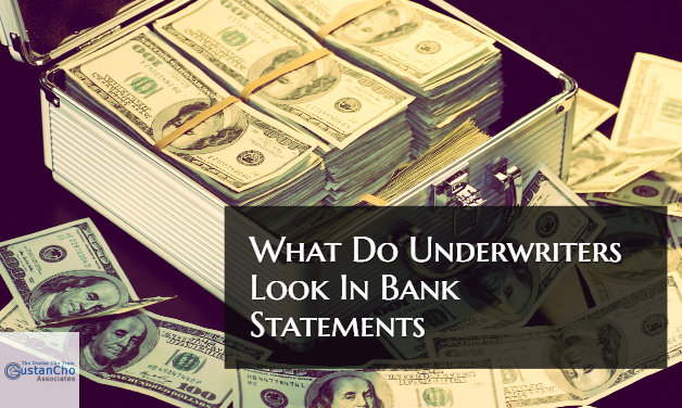 What Do Mortgage Underwriters Look In Bank Statements