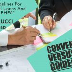 What are CONVENTIONAL VERSUS FHA GUIDELINES