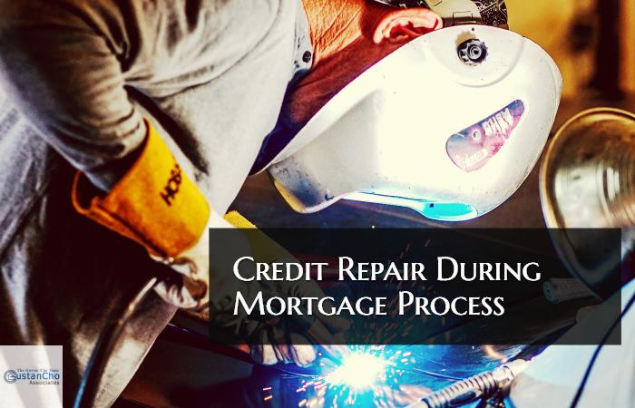 Credit Repair During Mortgage Underwriting
