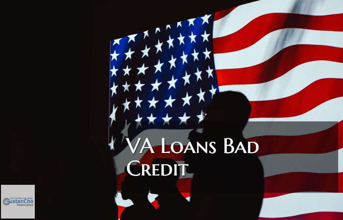VA Home Loans Bad Credit