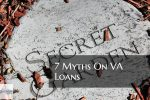 7 VA Loan Myths Veterans Need To Know Before Purchasing House