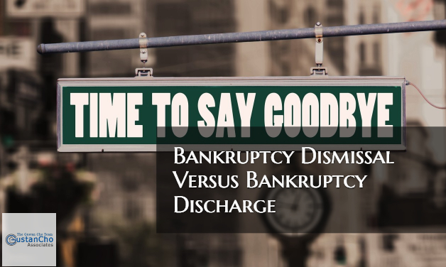 Bankruptcy Dismissal Versus Bankruptcy Discharge