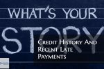 How Underwriters View Credit History And Recent Late Payments