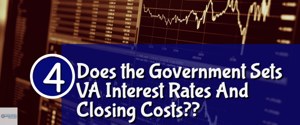 Does The Government Sets VA Interest Rates And Closing Costs