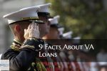 9 Facts About VA Home Loans Veterans Do Not know