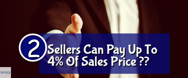 Do Sellers Can Pay Up To 4% Of Sales Price For Closing Costs