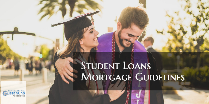 Student Loans Mortgage Guidelines