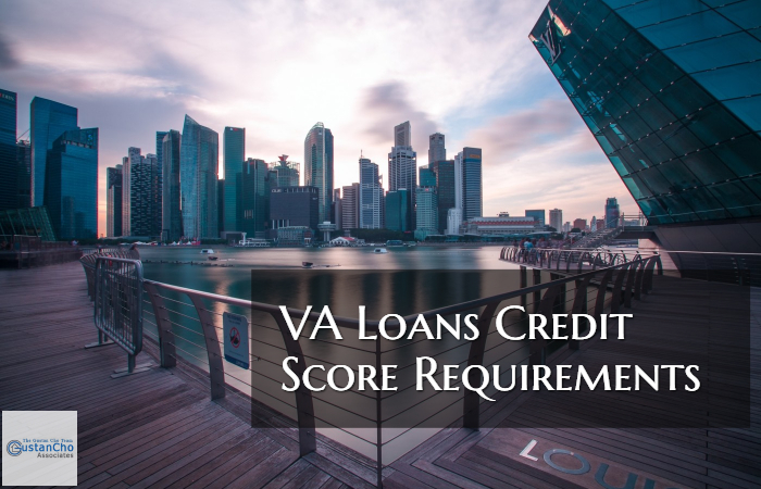 VA Loans Credit Score Requirements And DTI Guidelines