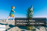 Mortgage With Marginal Credit Scores And Bad Credit Guidelines