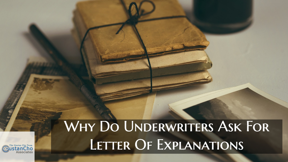 Why Do Underwriters Ask For Letter Of Explanations?