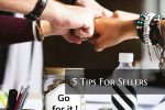 5 Tips For Sellers
