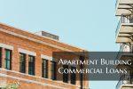 Apartment Building Commercial Loans