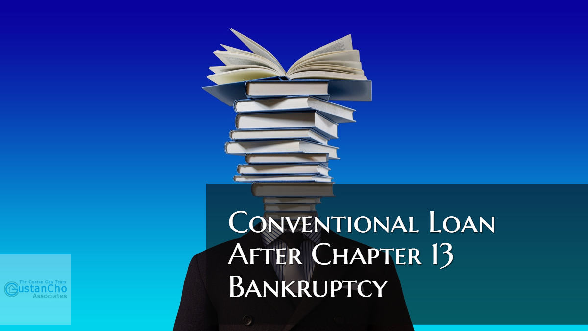 Conventional Loan After Chapter 13 Bankruptcy Guidelines