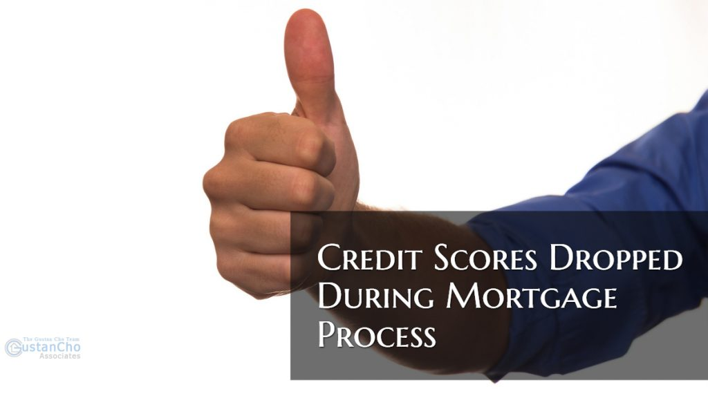 Credit Scores Dropped During Underwriting Process