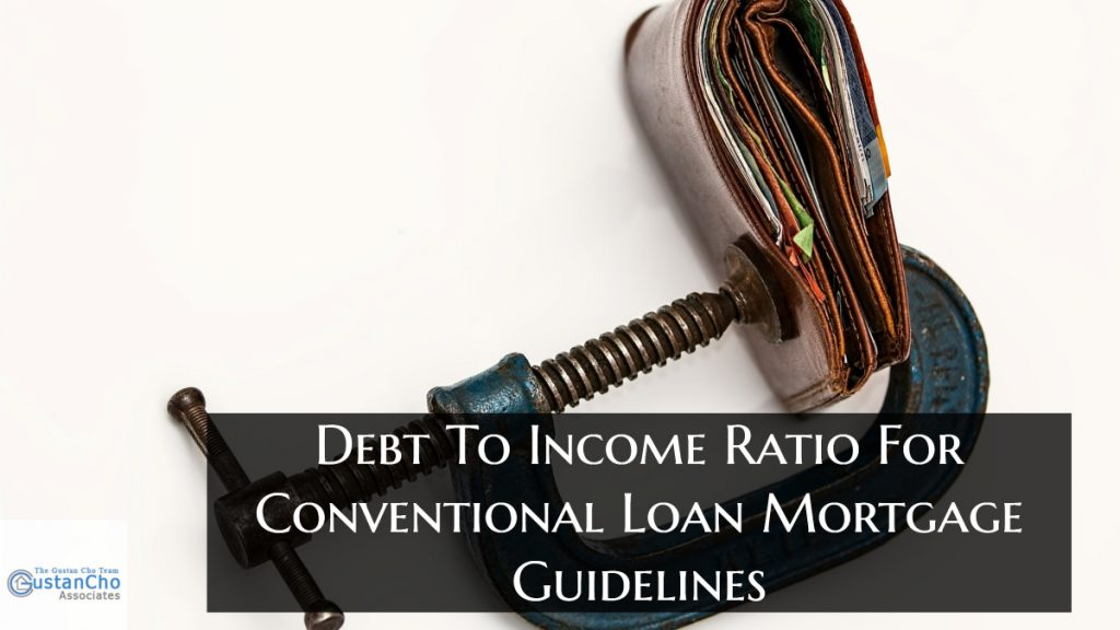 Debt To Income Ratio For Conventional Loan Mortgage Guidelines