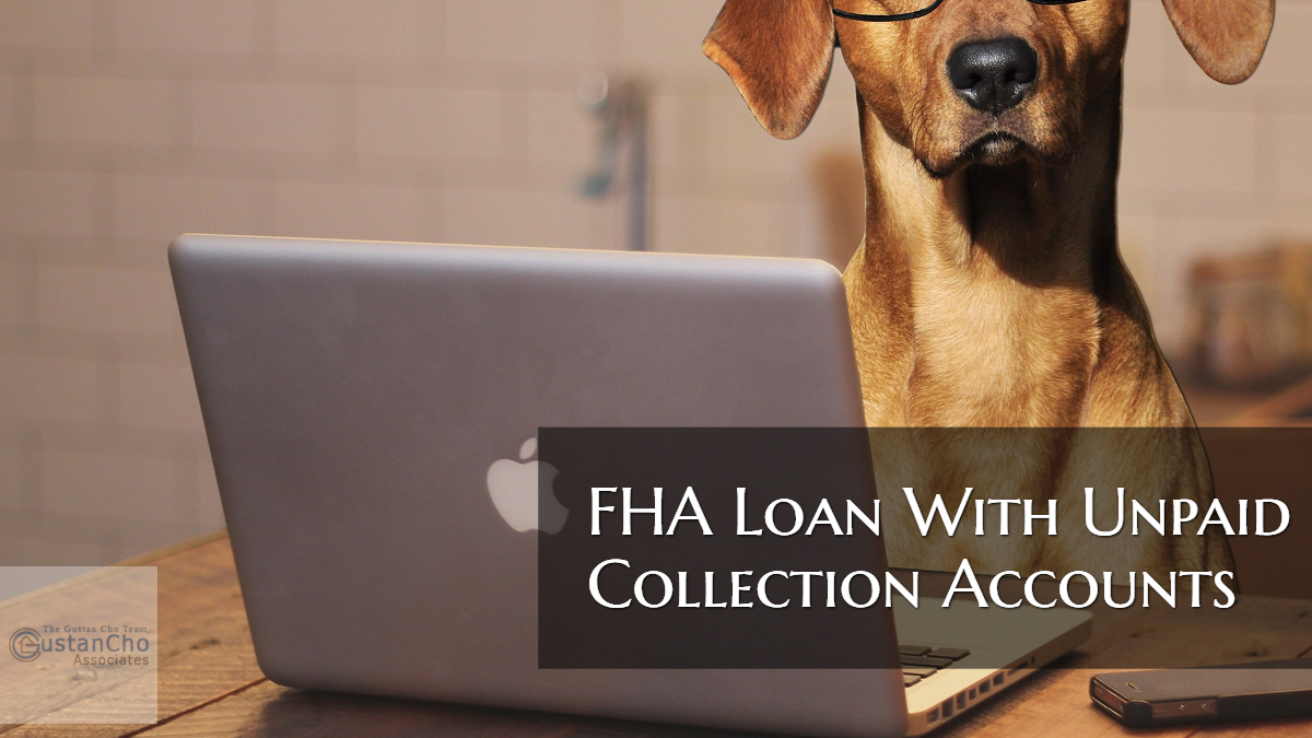 FHA Loan With Unpaid Collection Accounts