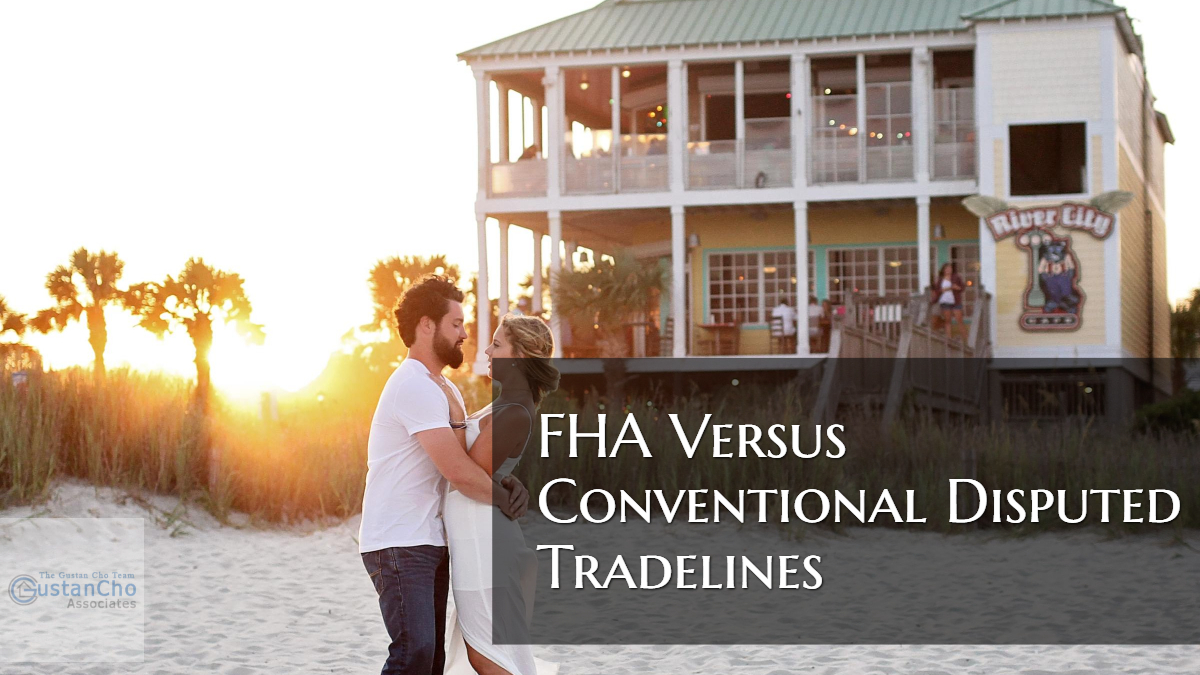 FHA Versus Conventional Disputed Tradelines