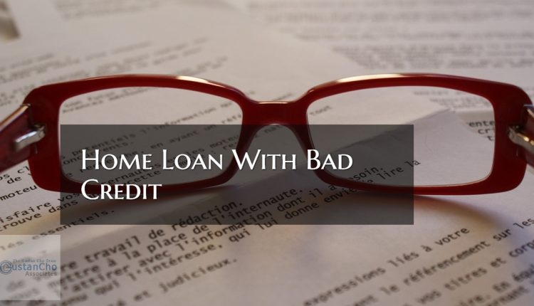 Home Mortgage With Bad Credit Lending Guidelines