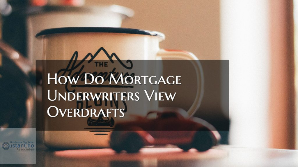 How Do Mortgage Underwriters View Bank Overdrafts