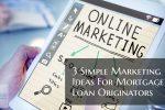 Marketing Ideas For Mortgage Loan Originators