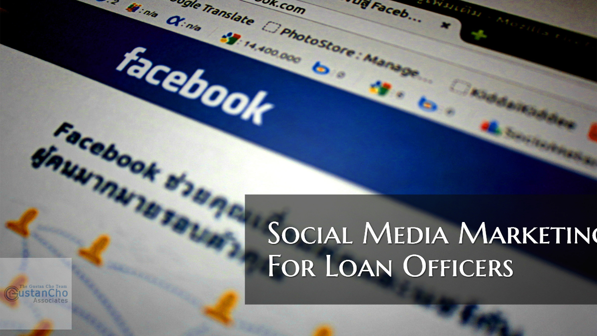 Social Media Marketing For Loan Officers And Mortgage Lenders